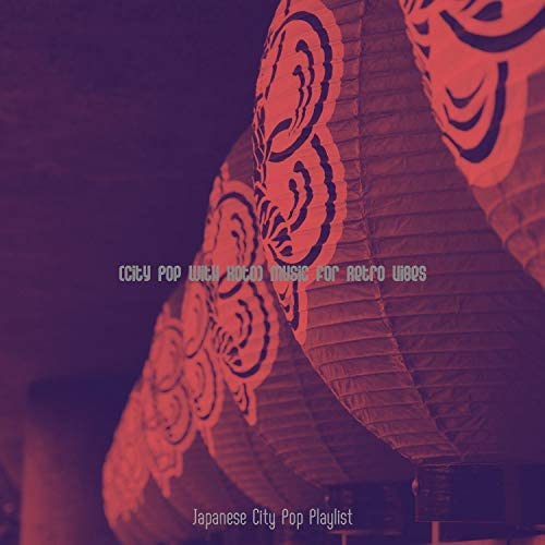 Japanese City Pop Playlist