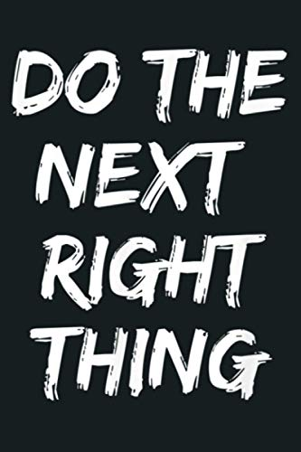Do The Next Right Thing Sober Life Recovery: Notebook Planner - 6x9 inch Daily Planner Journal, To Do List Notebook, Daily Organizer, 114 Pages