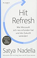 Hit Refresh: Wie Microsoft sich neu erfunden hat und die Zukunft veraendert - Vorwort Bill Gates