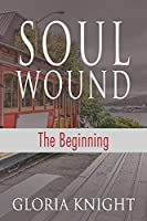 Soul Wound: The Beginning