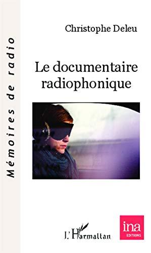 Le documentaire radiophonique (Mémoires de radio)