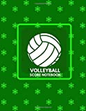 Volleyball Score Notebook: Professional Game Scores, Score Pads, Scorekeeping Book, Scorecards, Record Scorekeeper Book Gifts for Coach, Boys, Girls, ... 110 Pages. (Volleyball Score Record Book)
