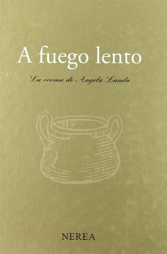 A fuego lento. La cocina de Ángela Landa (Gastronomía y enología)