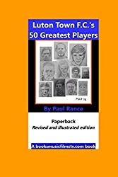 Luton Town F.C.'s 50 Greatest Players Cover