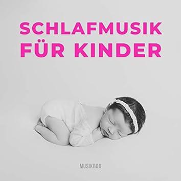Schlafmusik Für Kinder - Musikbox