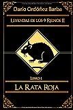 Leyendas de los 9 Reinos II Libro 1: La Rata Roja...