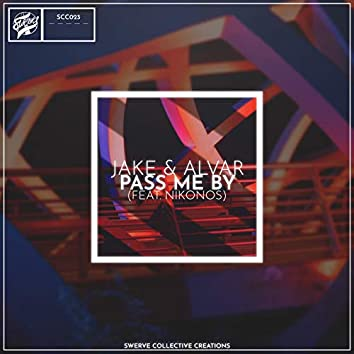Pass Me By