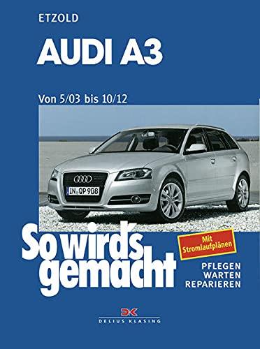 Audi A3 von 5/03 bis 10/12: So wird's gemacht - Band 137: Mit Stromlaufplänen