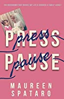 Press Pause: The Breakdown that Rebuilt My Life and Changed a Family Legacy