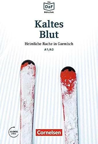 Kaltes Blut - Heimliche Rache in Garmisch by Roland Dittrich(2016-01-01)