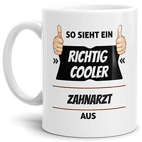 Tassendruck Berufe-Tasse so Sieht EIN Richtig Cooler Zahnarzt aus Weiss/Job/mit Spruch/Kollegen/Arbeit/Geschenk-Idee/Büro