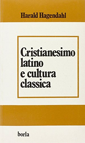 Cristianesimo latino e cultura classica. Da Tertulliano a Cassiodoro
