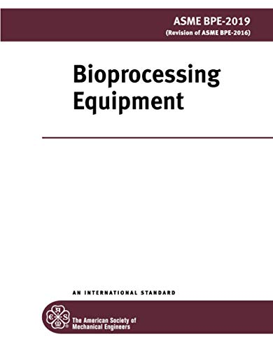ASME BPE-2019: Bioprocessing Equipment