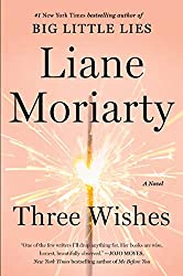 If You Love Big Little Lies By Liane Moriarty, Check Out Three Wishes