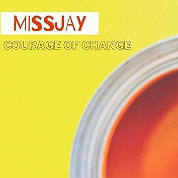 Courage of change