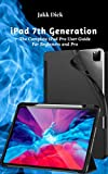 iPad 7th Generation : The Complete iPad Pro User Guide For Beginners and Pro (English Edition)