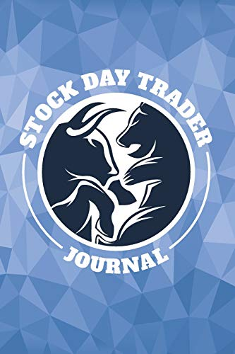Stock Day Trader Journal: Success Trading Essential Notebook; Blank Stock Trading Journal; Online Traders Diary; Discover Your Own Trading Holy Grail ... Trader Logbook; CFD Option Stock Trade Log