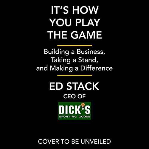 It's How You Play the Game     Building a Business, Taking a Stand, and Making a Difference              De :                                                                                                                                 Ed Stack                           Durée : 7 h     Pas de notations     Global 0,0