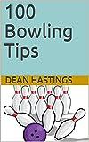 100 Bowling Tips (English Edition)