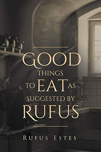 Good Things to Eat As Suggested by Rufus (English Edition)