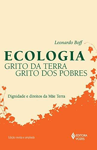 Ecologia: grito da terra, grito dos pobres: Dignidade e direitos da mãe terra