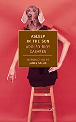 Books Set In Argentina, Asleep in the Sun by Adolfo Bioy Casares - argentina books, argentina novels, argentina literature, argentina fiction, argentina, argentine authors, argentina travel, best books set in argentina, popular argentina books, argentina reads, books about argentina, argentina reading challenge, argentina reading list, argentina culture, argentina history, argentina travel books, argentina books to read, novels set in argentina, books to read about argentina, argentina packing list, south america books, book challenge, books and travel, travel reading list, reading list, reading challenge, books to read, books around the world