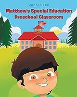 Matthew's Special Education Preschool Classroom