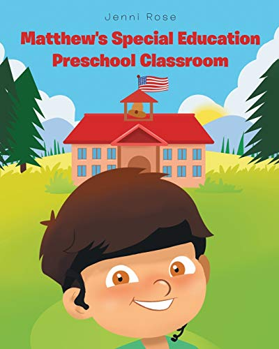 Compare Textbook Prices for Matthew's Special Education Preschool Classroom Illustrated Edition ISBN 9781684565801 by Rose, Jenni
