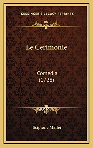 Le Cerimonie: Comedia (1728) (Italian Edition)