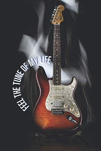 Feel The Tune Of My Life - Manuscript Paper Notebook: Guitar Songwriting Tabs Book Paperback