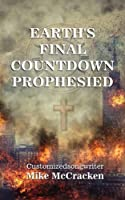 Earth's Final Countdown Prophesied