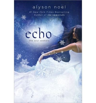 [( Echo )] [by: Alyson Noel] [Nov-2012]