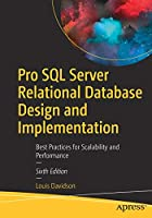 Pro SQL Server Relational Database Design and Implementation: Best Practices for Scalability and Performance