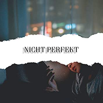 Nicht perfekt