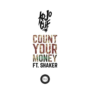 Count Your Money (feat. Shaker)