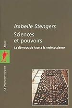 Sciences et pouvoirs d'Isabelle STENGERS