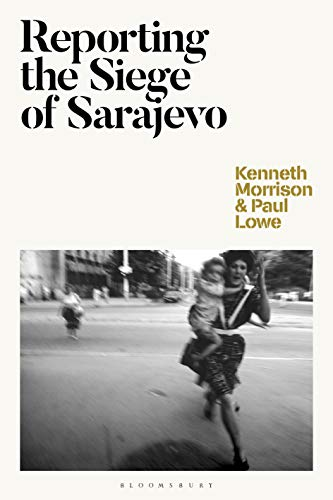 Reporting the Siege of Sarajevo (English Edition)
