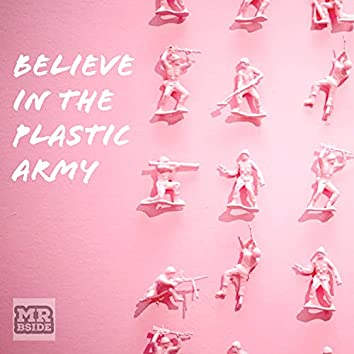 Believe in the Plastic Army