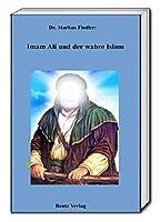 Imam Ali und der wahre Islam