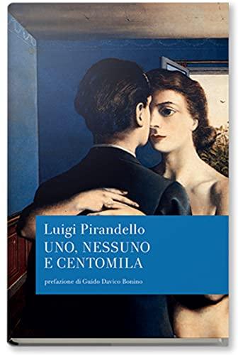 Uno, nessuno, e centomila - Illustrata (Edizione italiana)