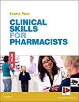 Clinical Skills for Pharmacists: A Patient-Focused Approach, 3e