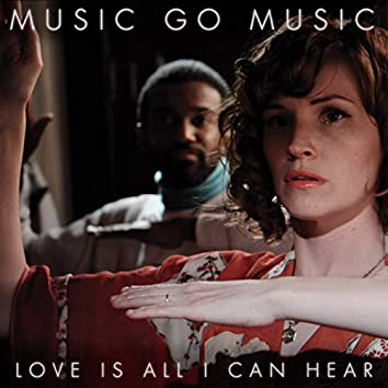 Love Is All I Can Hear