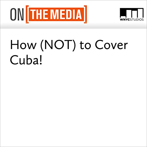 How (NOT) to Cover Cuba! audiobook cover art