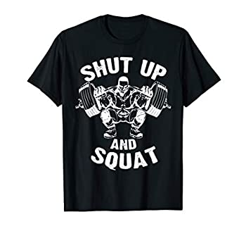 Shut Up and Squat Workout Gym Shirt for Men Women Kids