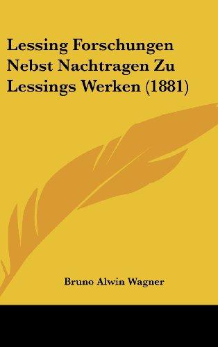 Lessing Forschungen Nebst Nachtragen Zu Lessings Werken (1881)
