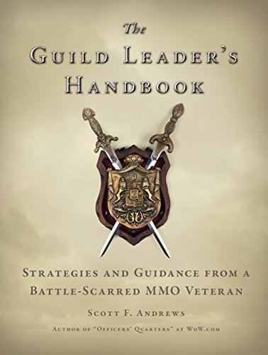 The Guild Leader's Handbook: Strategies and Guidance from a Battle-Scarred MMO Veteran (English Edition)