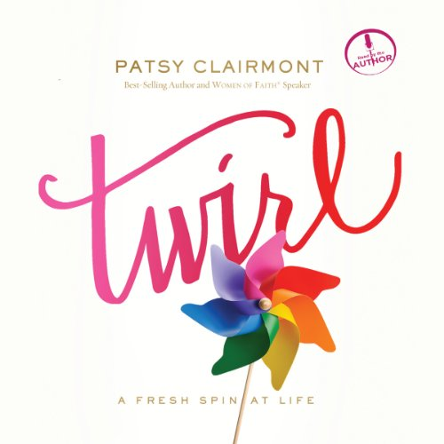 Twirl     A Fresh Spin at Life              By:                                                                                                                                 Patsy Clairmont                               Narrated by:                                                                                                                                 Patsy Clairmont                      Length: 4 hrs and 54 mins     22 ratings     Overall 4.8