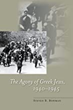The Agony of Greek Jews, 1940–1945 (Stanford Studies in Jewish History and C)