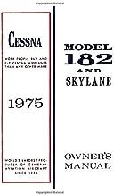 Cessna 1975 182 Skylane Owner's Manual: Pilot's Operating Handbook (POH) / Aircraft Flight Manual (AFM)