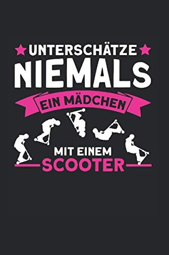 Unterschätze Niemals Ein Mädchen Mit Einem Scooter: Scooter & Kinder & Jungen Notizbuch 6\'x9\' Stunt Tretroller Geschenk